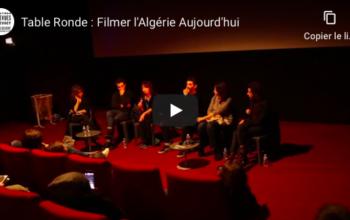 Table Ronde : Filmer l'Algérie Aujourd'hui