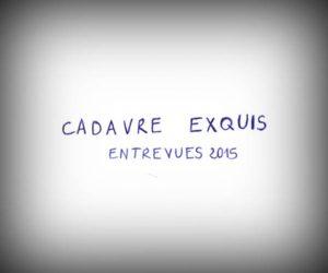 Cadavre Exquis Entrevues 2015